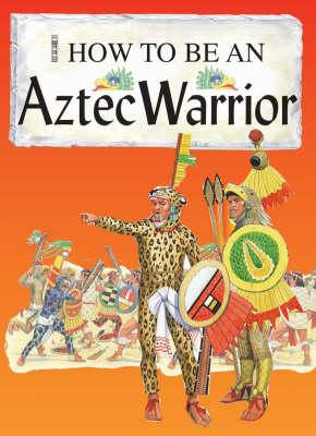 An Aztec Warrior by Fiona MacDonald