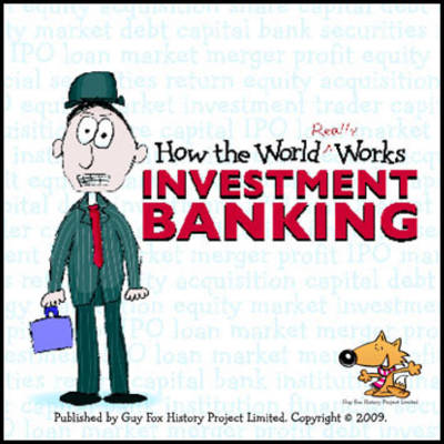 How the World Really Works Investment Banking by UBS Investment Bank
