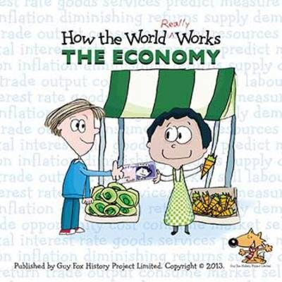 How the World Really Works: the Economy by Guy Fox, UBS Investment Bank