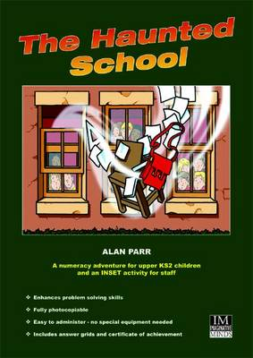 The Haunted School A Numeracy Adventure for Upper KS2 Children by Alan Parr