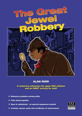 The Great Jewel Robbery A Numeracy Adventure for Upper KS2 Children by Alan Parr