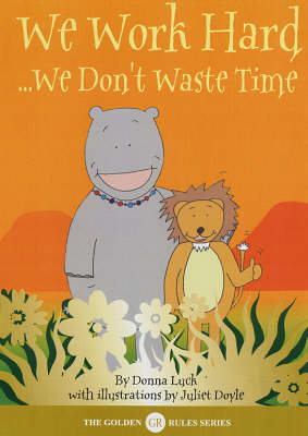 We Work Hard We Don't Waste Time by Donna Luck