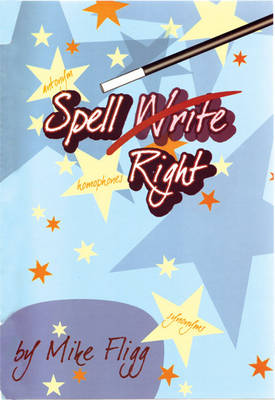 Spell Right by Mike Fligg