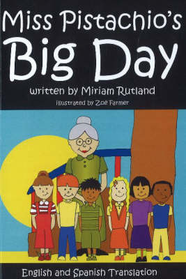 Miss Pistachio's Big Day by Miriam Rutland
