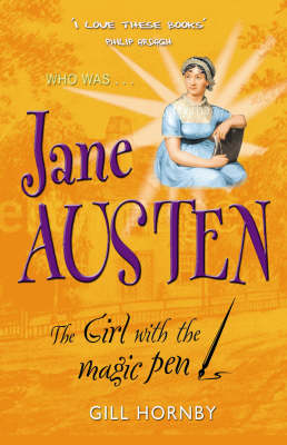 Jane Austen The Girl with the Magic Pen by Gill Hornby