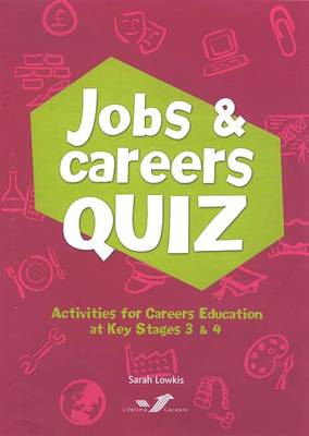 Jobs and Careers Quiz Activities for Careers Education at Key Stages 3 and 4 by Sarah Lowkis