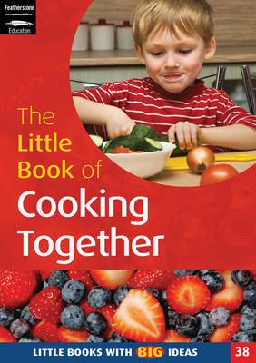 The Little Book of Cooking Together Simple Recipes for Young Children by Lorraine Frankish