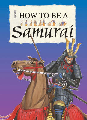How to be a Samurai by Fiona MacDonald