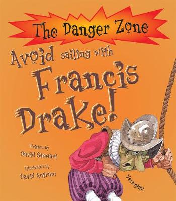 Avoid Sailing with Francis Drake by David Stewart