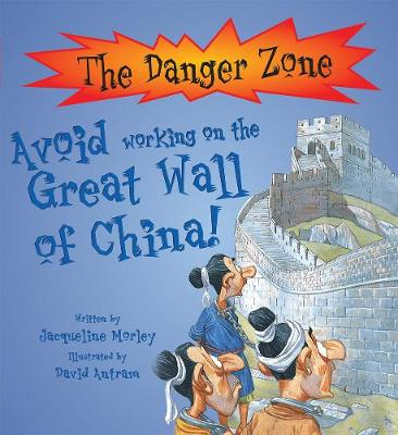 Avoid Working on the Great Wall of China by Jacqueline Morley
