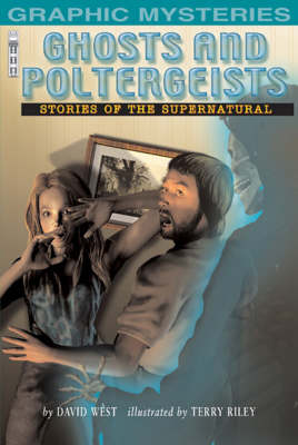 Ghosts and Poltergeists Stories of the Supernatural by David West
