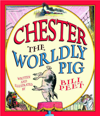 Chester, the Worldly Pig by Bill Peet