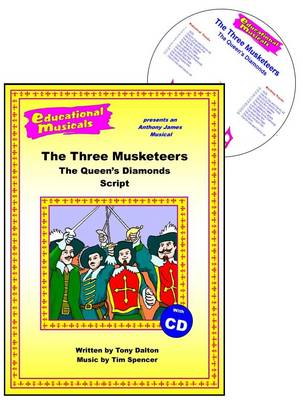 The Three Musketeers The Queen's Diamonds by Anthony Dalton, Tim J. Spencer