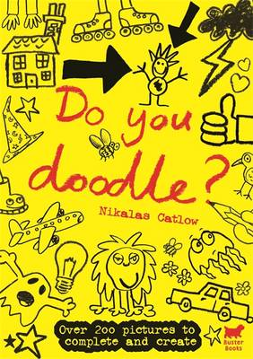 Do You Doodle? by Nikalas Catlow