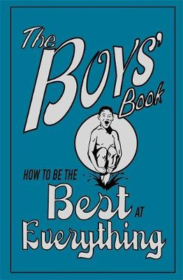 The Boys' Book How to be the Best at Everything by Guy MacDonald