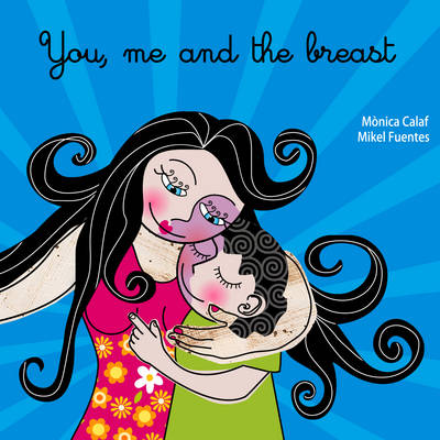 You, Me and the Breast by Monica Calaf