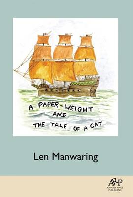 A Paper Weight and the Tale of a Cat by Len Manwaring