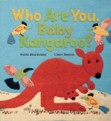 Who are You, Baby Kangaroo? by Stella Blackstone