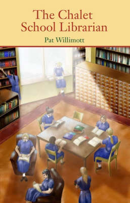 The Chalet School Librarian by Pat Willimott