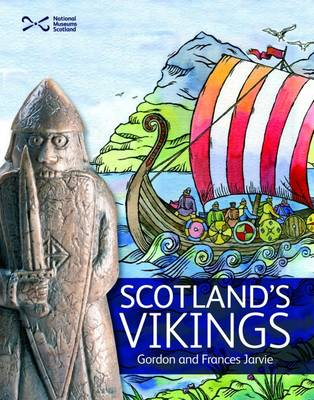 Scotland's Vikings by Gordon Jarvie, Frances Jarvie