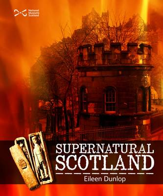 Supernatural Scotland by Eileen Dunlop