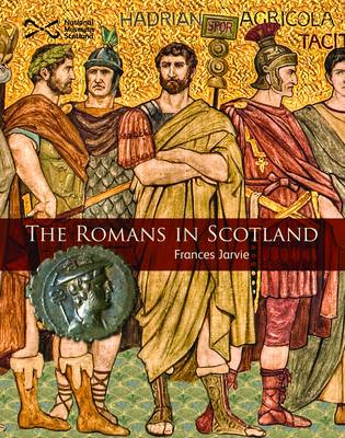 The Romans in Scotland by Frances Jarvie