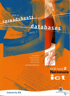 ICT National for OCR Level 2 Units 6 & 7 Student Book by Keith Parry, Anne Kelsall, Graham Manson
