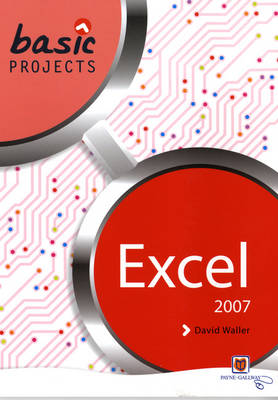Basic Projects in Excel 2007 by David Waller