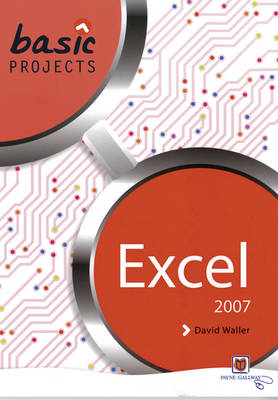 Basic Projects in Excel 2007 Pack by David Waller