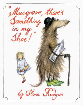 Musgrove There's Something in My Shoe by Ilona Rodgers
