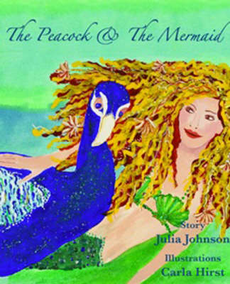 The Peacock and the Mermaid by Julia Johnson