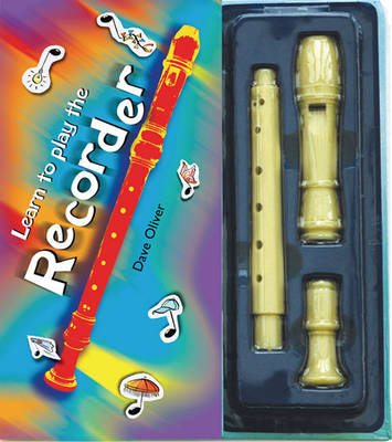 Learn to Play the Recorder by Dave Oliver