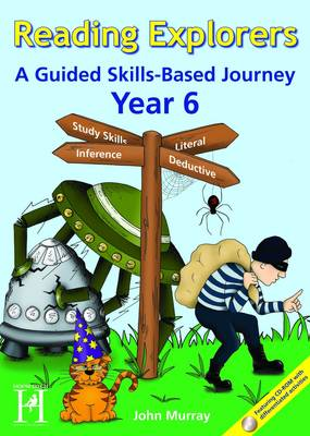 Reading Explorers Year 6 A Guided Skills-Based Journey by John Murray
