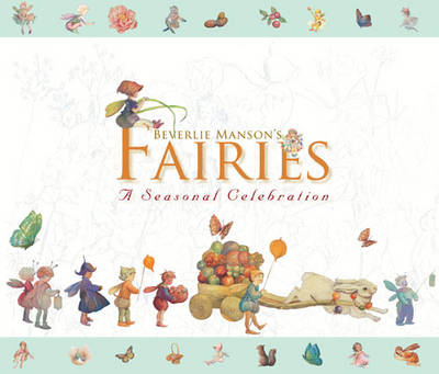 Beverlie Manson's Fairies A Seasonal Celebration by Beverlie Manson
