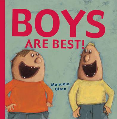 Boys are Best! by Manuela Olten