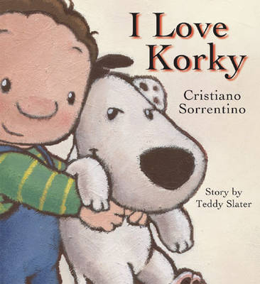 I Love Korky by Cristiano Sorrentino, Teddy Slater