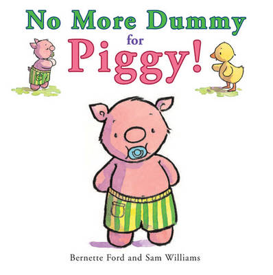 No More Dummy for Piggy! by Bernette Ford