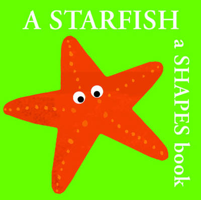 A Starfish A Shapes Book by Bernette Ford