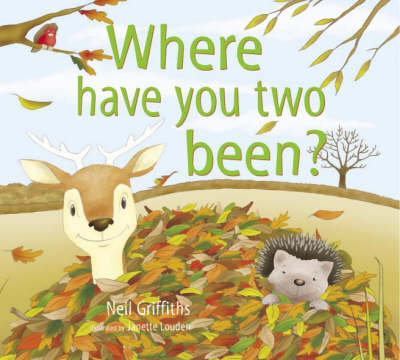 Where Have You Two Been? by Neil Griffiths