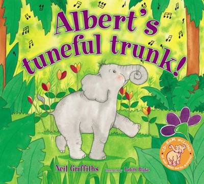 Albert's Tuneful Trunk! by Neil Griffiths