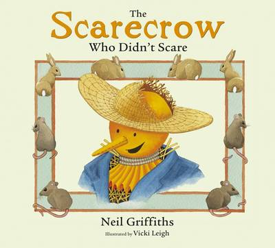 The Scarecrow Who Didn't Scare by Neil Griffiths