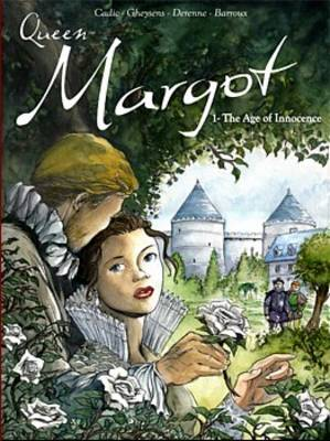 Queen Margot Age of Innocence by Olivier Cadic, Francois Gheysens