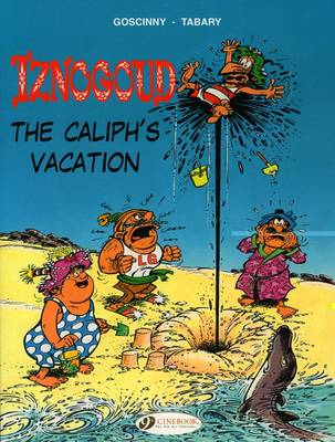 Iznogoud Caliph's Vacation by Goscinny
