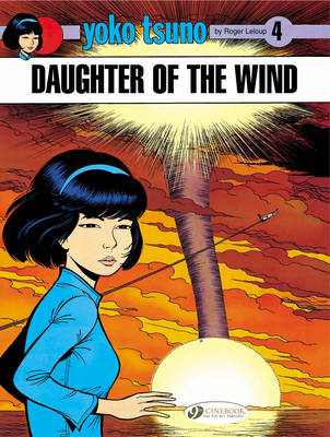 Yoko Tsuno Daughter of the Wind by Roger Leloup