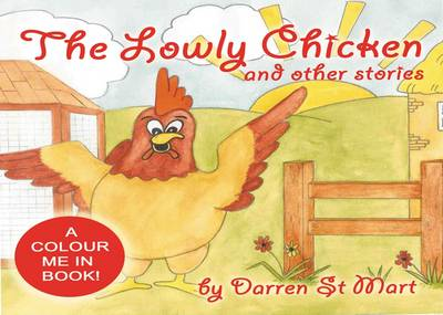 The Lowly Chicken and Other Stories by Darren St Mart