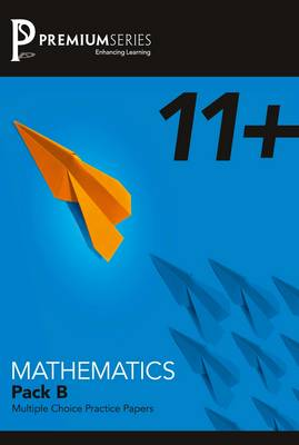 Mathematics Pack B 11+ Practice Papers by