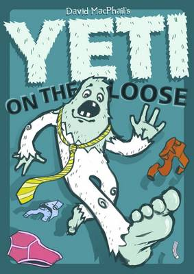 Yeti on the Loose by David MacPhail
