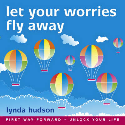 Let Your Worries Fly Away by Lynda Hudson