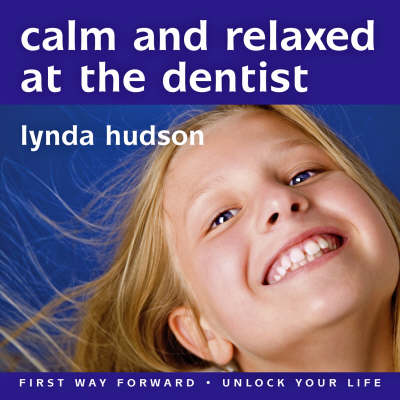 Calm and Relaxed at the Dentist by Lynda Hudson