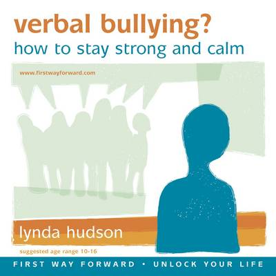 Verbal Bullying? How to Stay Strong and Calm by Lynda Hudson